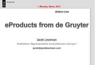"Jacek Lewinson Publishers' Representative  Central/Eastern Europe"" jacek@jaceklewinson.com"
