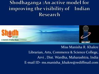Shodhaganga  :An active model for improving the visibility of    Indian Research