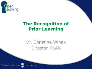 The Recognition of  Prior  Learning