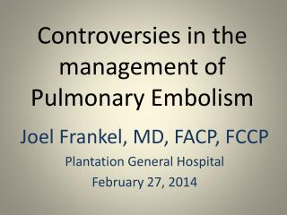 Controversies in the management of Pulmonary Embolism