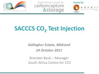 SACCCS CO 2  Test Injection