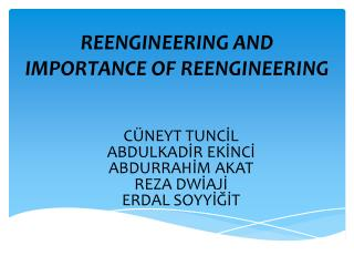 REENGINEERING AND IMPORTANCE OF REENGINEERING