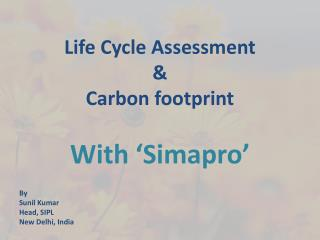 Life Cycle Assessment & Carbon footprint With 'Simapro'