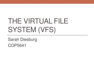 The virtual file system (VFS)
