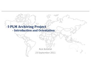 I-PLM Archiving  Project - Introduction and  Orientation