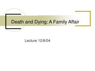 Death and Dying: A Family Affair