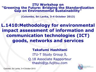 L.1410:Methodology for environmental impact assessment of information and communication technologies (ICT) goods, netwo