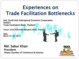 Sub: South  Asia  Subregional  Economic Cooperation (SASEC)  Trade Facilitation  Week, Thailand Venue: InterContinental