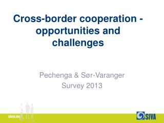 Cross-border cooperation -  o pportunities and challenges