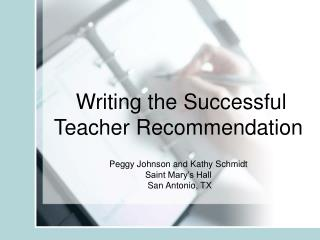 Writing the Successful                    Teacher Recommendation