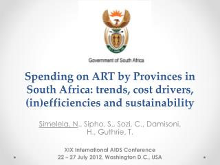 Spending on ART by Provinces in South Africa: trends, cost drivers, (in)efficiencies and sustainability