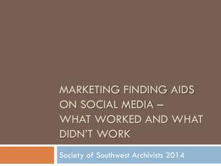 Marketing Finding Aids on social media –  What worked and what didn't work