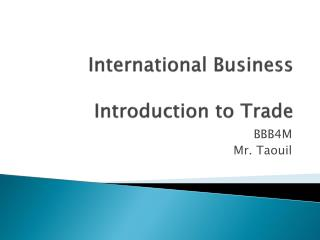 International Business Introduction  to Trade