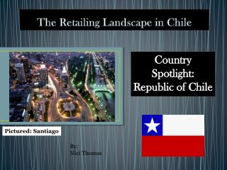 The Retailing Landscape in Chile