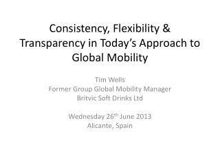 Consistency, Flexibility & Transparency in Today's Approach to Global Mobility