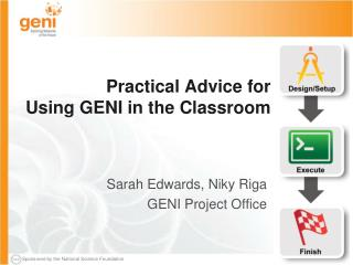 Practical Advice for  Using GENI  in the Classroom