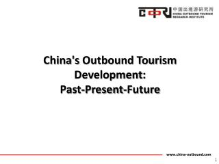 China's  Outbound Tourism  Development :  Past-Present-Future