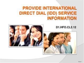 PROVIDE INTERNATIONAL  DIRECT DIAL  (IDD) SERVICE INFORMATION