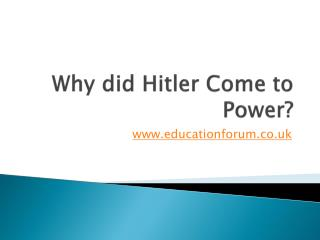 Why did Hitler Come to Power?