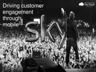 Driving customer engagement through  mobile