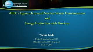 iThEC's Approach  toward  Nuclear Waste Transmutation and Energy Production with Thorium