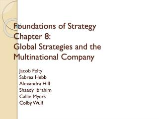 Foundations of Strategy  Chapter 8: Global Strategies and the Multinational Company