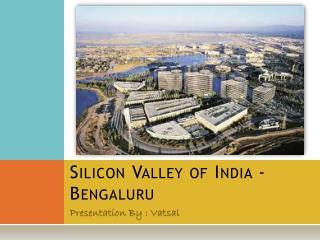 Silicon Valley of India - Bengaluru
