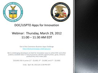 DOC/USPTO Apps  for Innovation Webinar:   Thursday, March  29,  2012 11:00 – 11:30 AM EDT