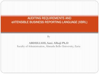AUDITING REQUIREMENTS AND eXTENSIBLE  BUSINESS REPORTING  LANGUAGE (XBRL )