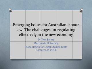 Emerging issues for Australian labour law: The challenges for regulating effectively in the new economy