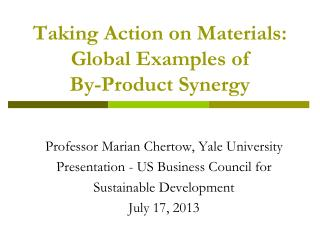 Taking  Action on Materials :  Global Examples of  By-Product  Synergy