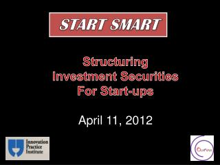 Structuring  Investment Securities For Start-ups April 11, 2012