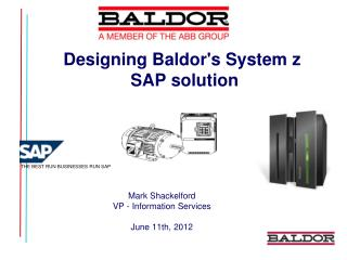 Designing Baldor's System  z SAP solution