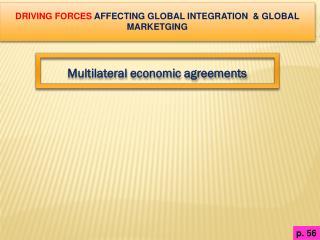 DRIVING FORCES  AFFECTING GLOBAL INTEGRATION  & GLOBAL MARKETGING