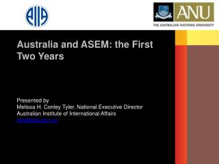 Presented by Melissa H. Conley Tyler, National Executive Director  Australian Institute of International Affairs ceo@ai