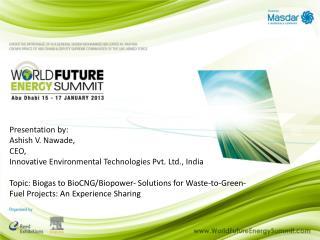 Presentation by:  Ashish V. Nawade,  CEO,  Innovative Environmental Technologies  Pvt.  Ltd., India