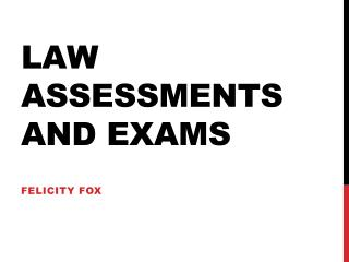 Law Assessments and Exams