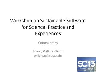 Workshop on Sustainable Software for Science: Practice and Experiences