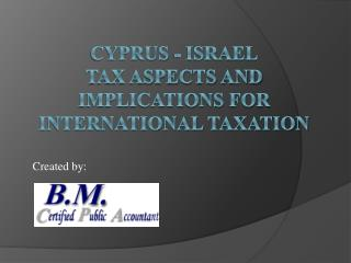 Cyprus - Israel Tax Aspects and Implications for International Taxation