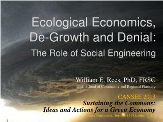 Ecological Economics,  De-Growth and Denia l: The Role of Social Engineering