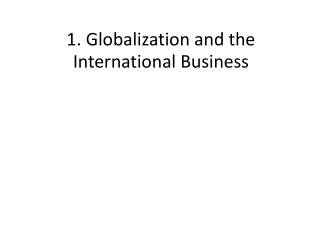 1. Globalization and the International Business