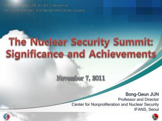 Bong- Geun  JUN Professor and Director Center for Nonproliferation and Nuclear Security IFANS, Seoul