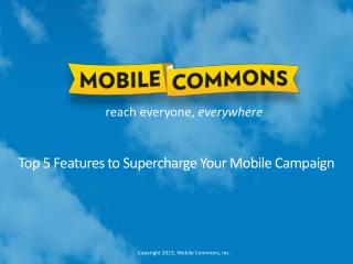 Top 5 Features to Supercharge Your Mobile Campaign