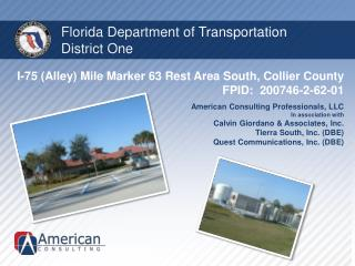 I-75  (Alley) Mile Marker 63 Rest Area  South, Collier  County FPID :  200746-2-62-01