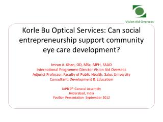 Korle  Bu Optical Services: Can social entrepreneurship support community eye care development?