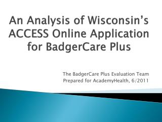 An Analysis of Wisconsin's ACCESS Online Application for  BadgerCare  Plus