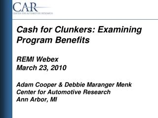 Cash for Clunkers: Examining Program Benefits REMI  Webex March 23, 2010