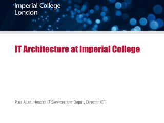 IT Architecture at Imperial College