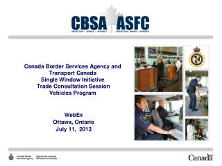Canada Border Services Agency and  Transport Canada  Single Window Initiative  Trade Consultation Session Vehicles Prog