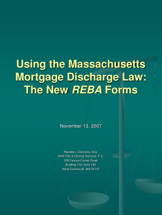 Using the Massachusetts Mortgage Discharge Law: The New REBA Forms